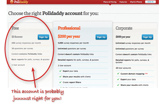 Poll Daddy offers a free account for low-quantity surveyors.